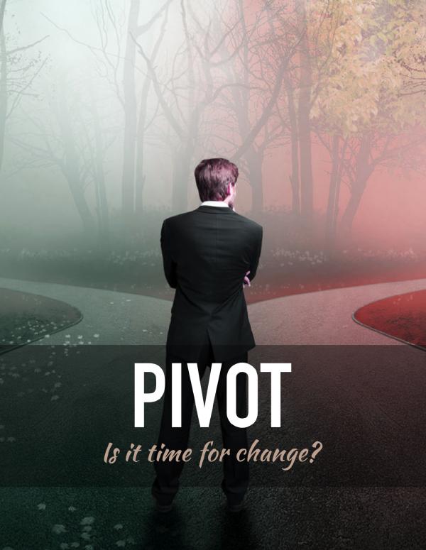 Pivot. Time To Change